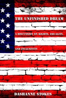 The Unfinished Dream: A Discussion on Rights, Equality, and Inclusivity