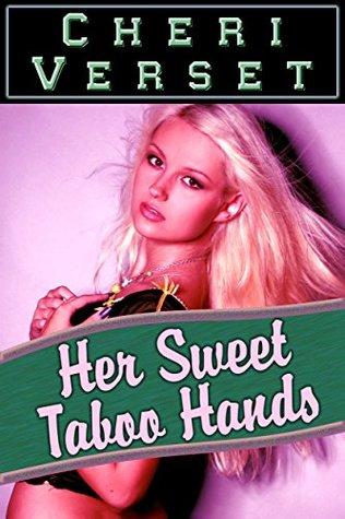 Her Sweet Taboo Hands
