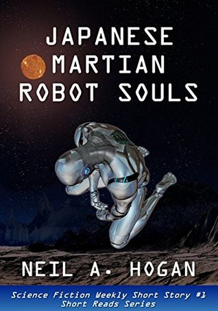 Japanese Martian Robot Souls: Science Fiction Weekly Short Story #1: Short Reads