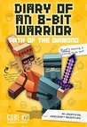 Diary of an 8-Bit Warrior by Cube Kid