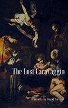 The Lost Caravaggio