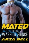 Mated to the Warrior Prince (Galactic Alien Mates, #2)