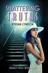 Shattering Truths by Kyrian Lyndon