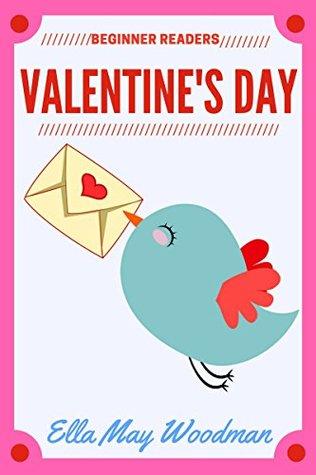 Valentine's Day for Beginner Readers (Seasonal Emergent Readers for Beginner Readers Book 3)