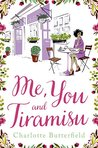 Me, You and Tiramisu by Charlotte Butterfield