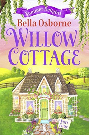 Willow Cottage – Part Four by Bella Osborne