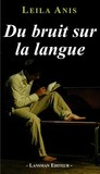 Du bruit sur la langue by Leïla Anis