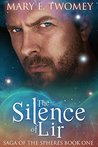 The Silence of Lir (Saga of the Spheres #1)