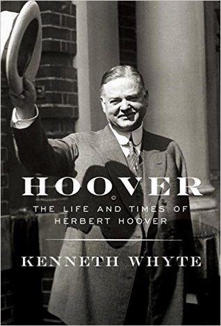 Hoover: The Life and Times of Herbert Hoover