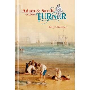 Adam and Sarah Explore Turner