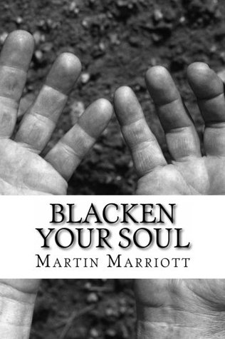 Ebook Blacken Your Soul: A Jonathan Cain Story by Martin Marriott DOC!