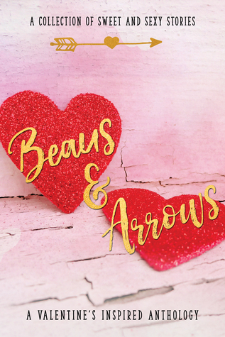 Beaus & Arrows: A Collection of Sweet and Sexy Stories