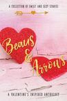 Beaus & Arrows: A...