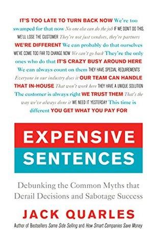 Expensive Sentences: Debunking the Common Myths that Derail Decisions and Sabotage Success