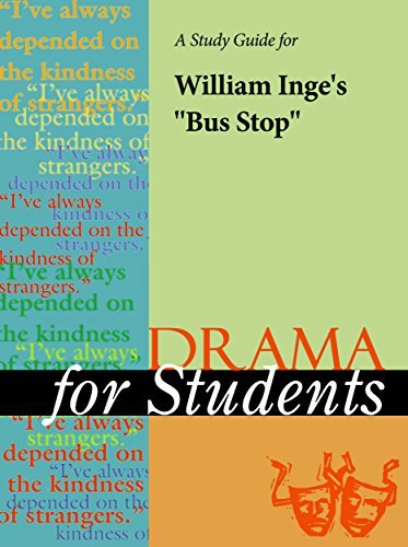 """A Study Guide for William Inge's """"Bus Stop"""""""