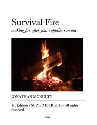 Survival Fire: making fire after your supplies run out