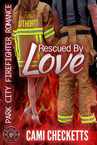 Rescued By Love by Cami Checketts
