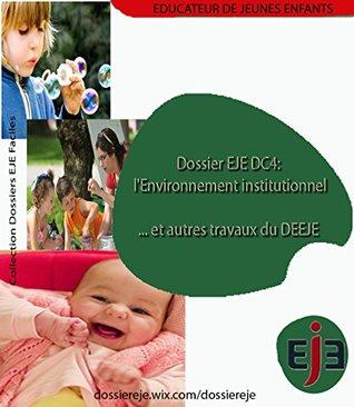 Dossier EJE DC4 l'Environnement institutionnel... et autres travaux du DEEJE. Edition V2.1.1