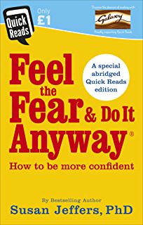 Feel The Fear And Do It Anyway (How To Be More Confident)
