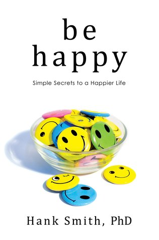 Be Happy by Hank Smith