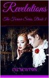 Revelations: The Forever Series, Book 3: A Reverse Harem Fantasy