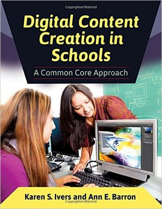 Digital Content Creation in Schools: A Common Core Approach