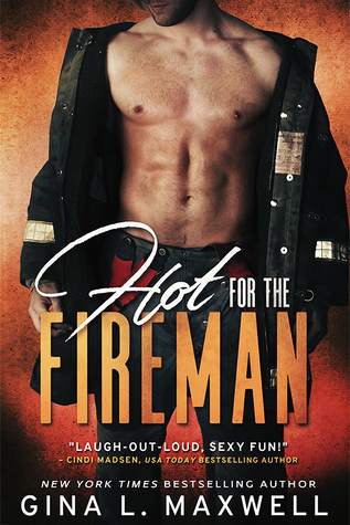 Hot For the Fireman by Gina L. Maxwell