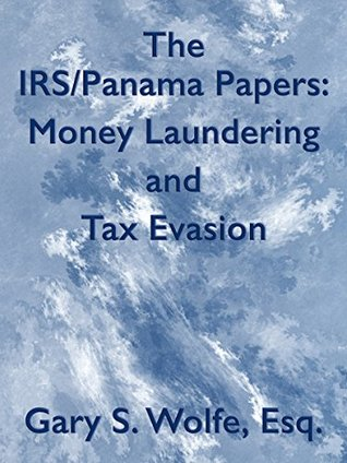 The IRS/Panama Papers: Money Laundering and Tax Evasion
