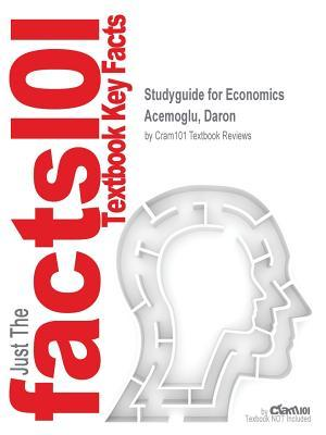 Studyguide for Economics by Acemoglu, Daron, ISBN 9780133499025