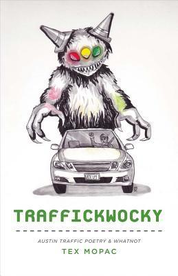 Traffickwocky: Austin Traffic Poetry  Whatnot