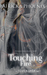 Touching Fire (Touch, #2)