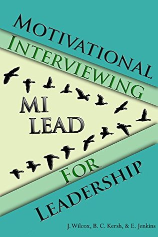 Motivational Interviewing for Leadership: MI-LEAD