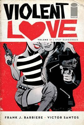 Violent Love, Vol. 1