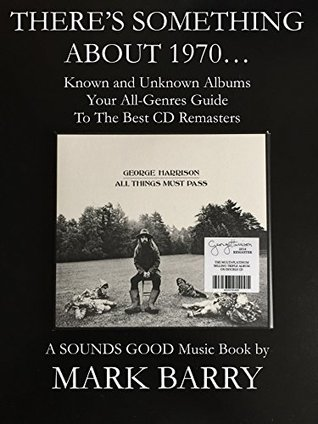 THERE'S SOMETHING ABOUT 1970 - Known and Unknown Albums - Your All-Genres Guide To The Best CD Remasters... (A SOUNDS GOOD Music Book)