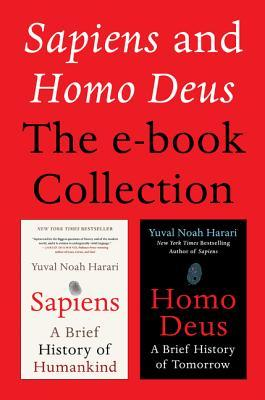 Sapiens and Homo Deus: The E-book Collection: A Brief History of Humankind and A Brief History of Tomorrow