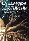 La llamada de Cthulhu by H.P. Lovecraft