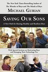 Book cover for Saving Our Sons: A New Path for Raising Healthy and Resilient Boys
