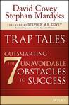 Traptales: The Seven Biggest Traps in Your Life and How to Avoid Them