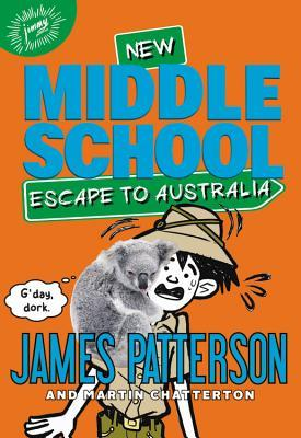 Middle School: Escape to Australia (Middle School, #9)