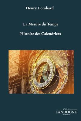 La Mesure du Temps Histoire des Calendriers