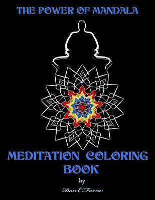 The Power of Mandala Meditation Coloring Book: Meditation Coloring Book