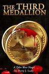 The Third Medallion: A Tyler West Novel