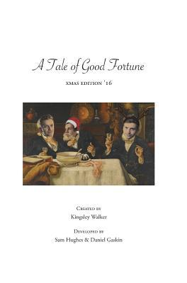 A Tale of Good Fortune (xmas edition '16)