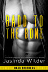 Badd to the Bone (Badd Brothers, #3)