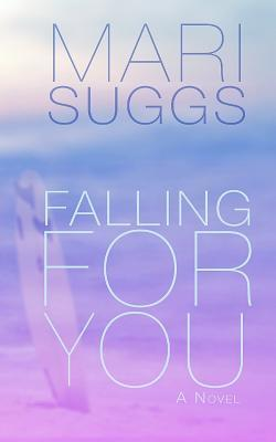 Falling for You by Mari Suggs