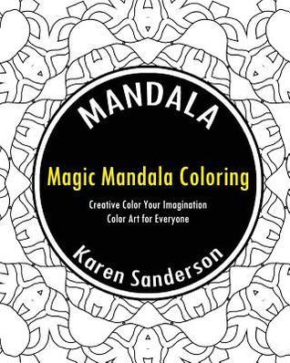 Magic Mandala Coloring Book by Karen Sanderson