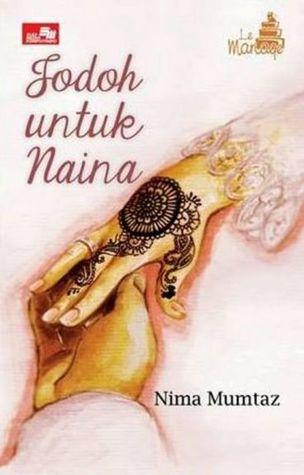 Ebook Jodoh Untuk Naina by Nima Mumtaz PDF!