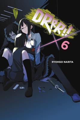 Durarara!!, Vol. 6 (Durarara!! Light Novels, #6) por Ryohgo Narita, Suzuhito Yasuda