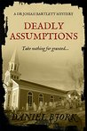 Deadly Assumptions (A Dr Josiah Bartlett Mystery Book 3)