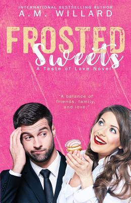Frosted Sweets (A Taste of Love, #1)